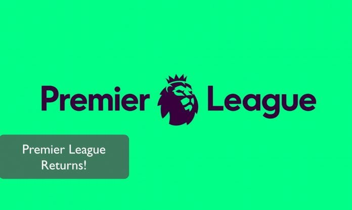 the premier league returns!